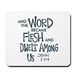 And the Word became Flesh Mousepad