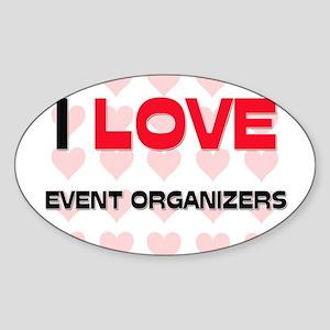 I LOVE EVENT ORGANIZERS Oval Sticker