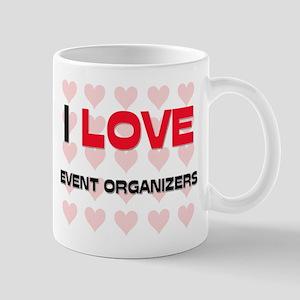 I LOVE EVENT ORGANIZERS Mug