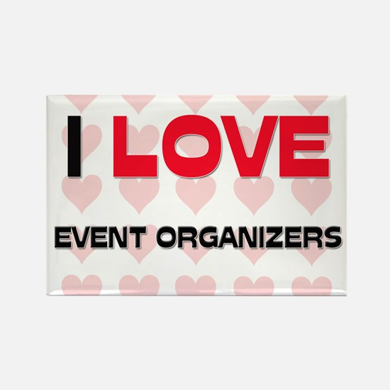 I LOVE EVENT ORGANIZERS Rectangle Magnet