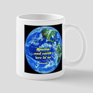 Heaven&earth are in us-Gandhi Mug