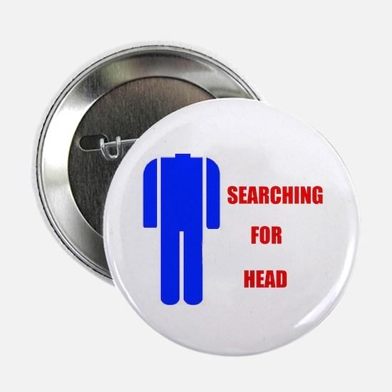 """HEAD SEARCHER 2.25"""" Button"""