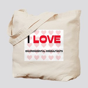 I LOVE ENVIRONMENTAL CONSULTANTS Tote Bag