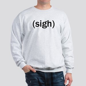 Sigh Sweatshirt