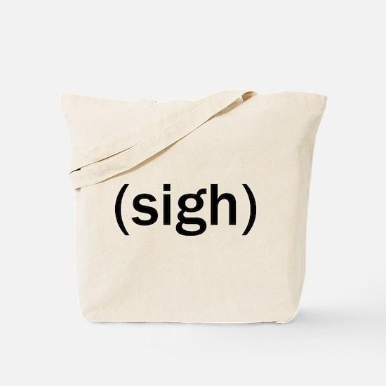 Sigh Tote Bag