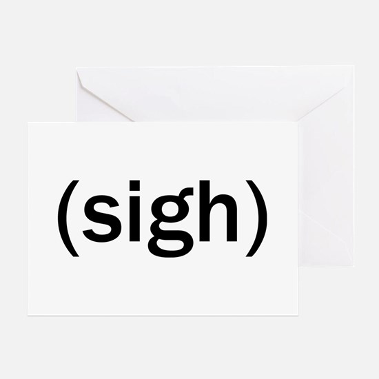 Sigh Greeting Card