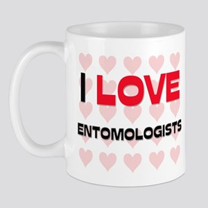 I LOVE ENTOMOLOGISTS Mug