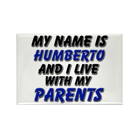 my name is humberto and I live with my parents Rec