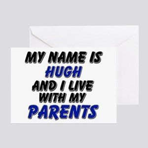my name is hugh and I live with my parents Greetin
