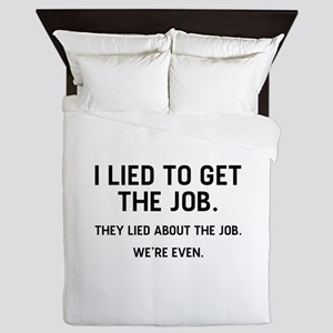 I Lied To Get The Job Queen Duvet