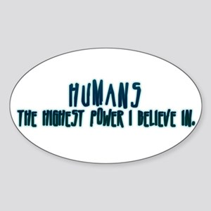 Humans - the highest power I Oval Sticker