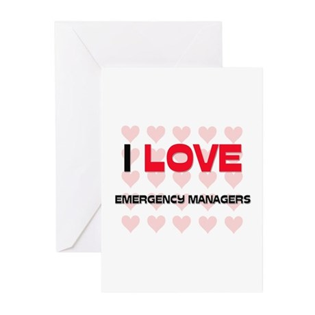 I LOVE EMERGENCY MANAGERS Greeting Cards (Pk of 10