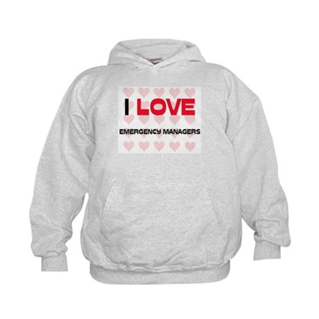 I LOVE EMERGENCY MANAGERS Kids Hoodie