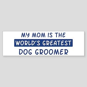 Dog Groomer Mom Bumper Sticker