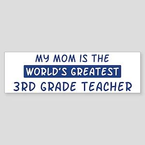 3rd Grade Teacher Mom Bumper Sticker
