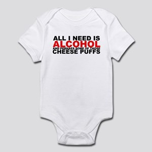 All I Need is Alcohol Infant Bodysuit