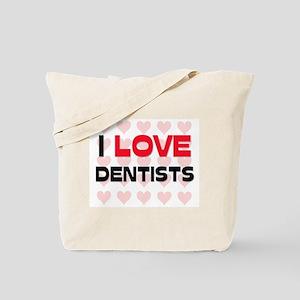 I LOVE DENTISTS Tote Bag