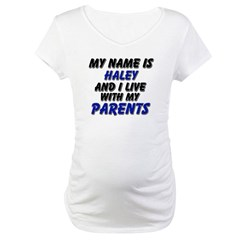 my name is haley and I live with my parents Matern
