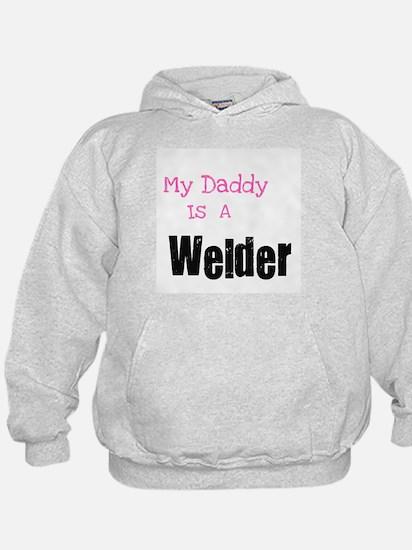 My Daddy is a Welder Hoodie