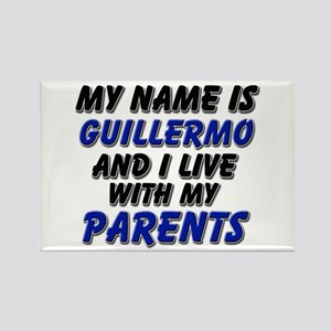my name is guillermo and I live with my parents Re