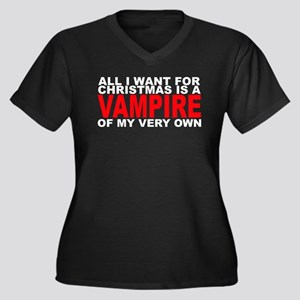 All I Want is a Vampire Women's Plus Size V-Neck D