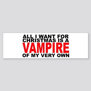 All I Want is a Vampire Bumper Sticker