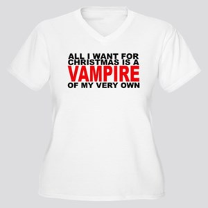 All I Want is a Vampire Women's Plus Size V-Neck T