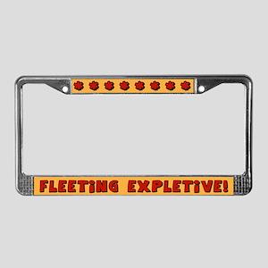 Fleeting Expletive License Plate Frame