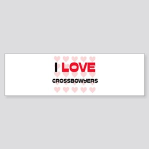 I LOVE CROSSBOWYERS Bumper Sticker