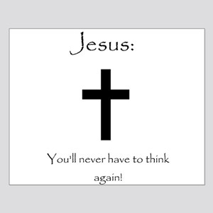 Jesus: No thought required! Small Poster