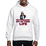 Waterboard? Hooded Sweatshirt
