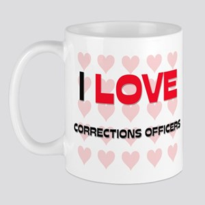 I LOVE CORRECTIONS OFFICERS Mug