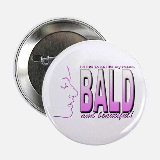 "Bald & Beautiful 2.25"" Button"