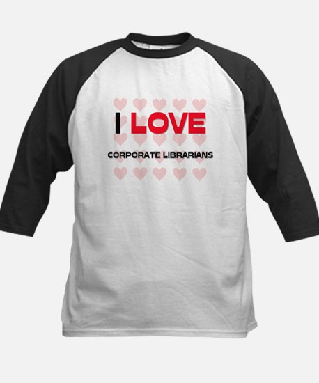 I LOVE CORPORATE LIBRARIANS Kids Baseball Jersey
