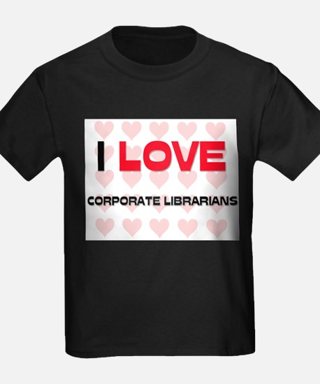 I LOVE CORPORATE LIBRARIANS T