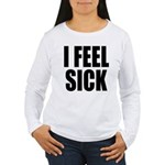 Sick or Better Women's Long Sleeve T-Shirt