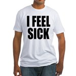 Sick or Better Fitted T-Shirt