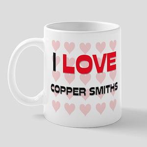 I LOVE COPPER SMITHS Mug
