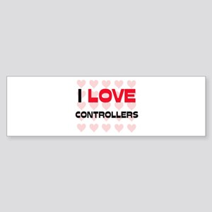 I LOVE CONTROLLERS Bumper Sticker