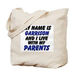 my name is garrison and I live with my parents Tot