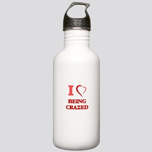 I love Being Crazed Stainless Water Bottle 1.0L