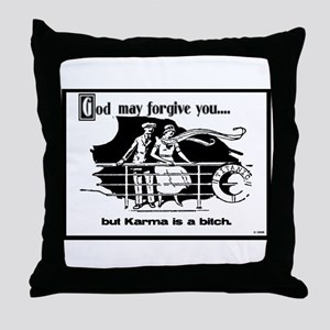 God May Forgive You, But Karm Throw Pillow