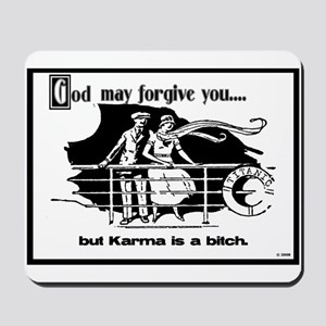 God May Forgive You, But Karm Mousepad