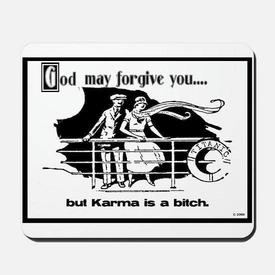 God May Forgive You, But Karm Mousepad