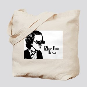 Your Penis is Small Tote Bag