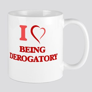 I Love Being Derogatory Mugs