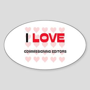 I LOVE COMMISSIONING EDITORS Oval Sticker