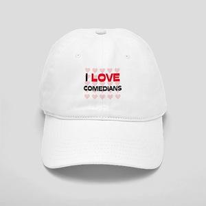 I LOVE COMEDIANS Cap