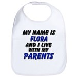 my name is flora and I live with my parents Bib