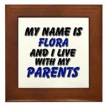 my name is flora and I live with my parents Framed